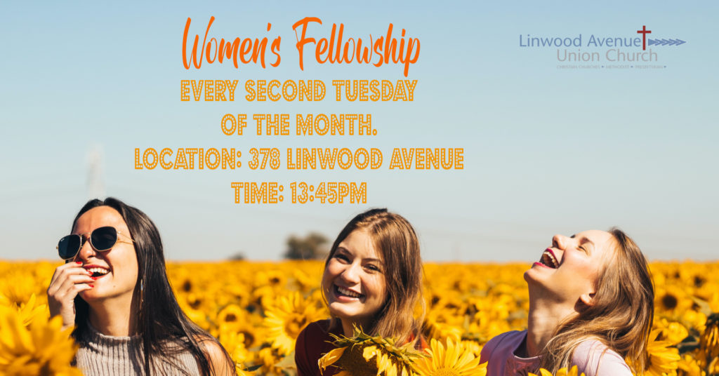 Women's Ministry Every Second Tuesday at 1:45pm Location: 378 Linwood Avenue.