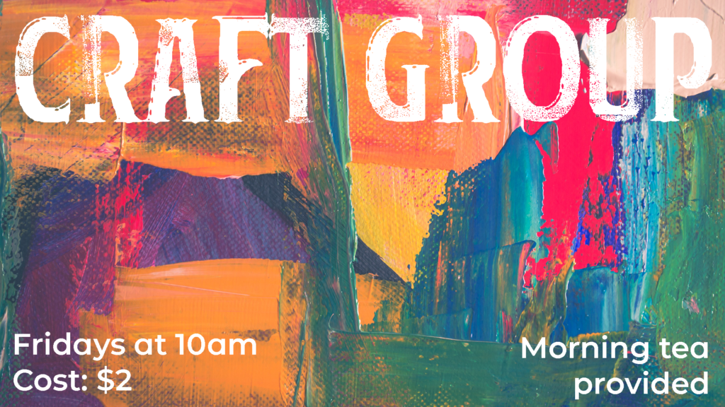 Craft Group Fridays At 10am. $2 Admittance.